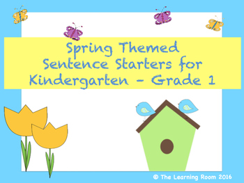 Spring Themed NO PREP Printables! Sentence Starters for Kindergarten - Gr 1