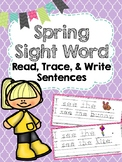 Spring Trace & Write Sight Word Sentences