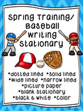 Spring Training--Baseball--Writing Paper--Writing Stationary--DIFFERENTIATED