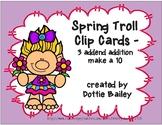 Spring Troll Clip Cards - 3 addend addition make a 10