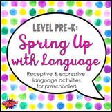 Spring Up with Language (Level Pre-K)