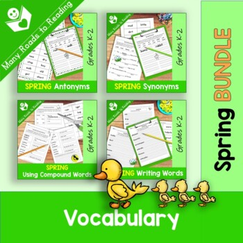 Spring Vocabulary (Synonyms, Antonyms, Compound Words, Words) BUNDLE