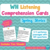 Spring WH Listening Comprehension Task Cards and Visuals
