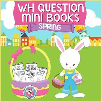 Spring WH Question Mini Books