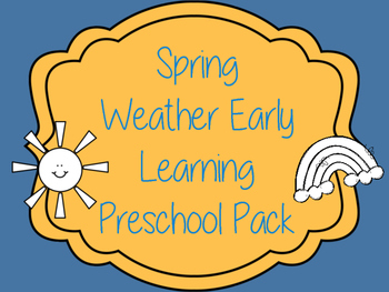 Spring Weather Early Learning Preschool Packet