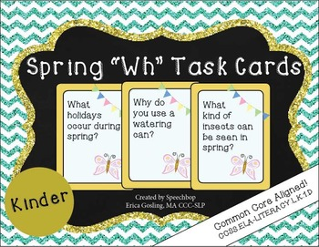 Spring Wh Question Task Cards - Kindergarten {common core aligned}