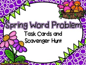 Spring Word Problem Task Cards and Scavenger Hunt: All Operations
