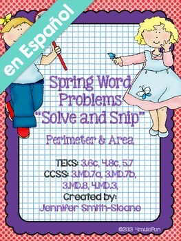 Spanish Spring Word Problems Solve and Snip- Area and Perimeter- Common Core