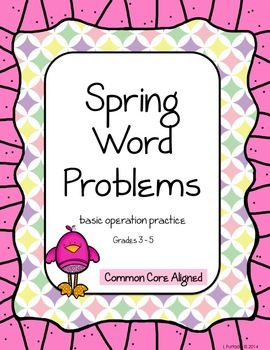 Spring Word Problems - basic operations grades 3 - 4