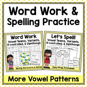 Spring Word Work & Spelling Bundle - Vowel Teams, Variant Vowels & More!