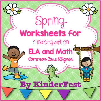 Spring Worksheets for Kindergarten - ELA and Math - Common Core Aligned