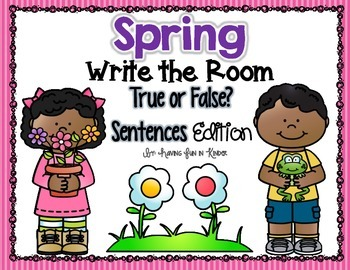 Spring Write the Room - True or False Sentences Edition