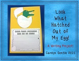 Spring Writing Look What Hatched Out of My Egg!