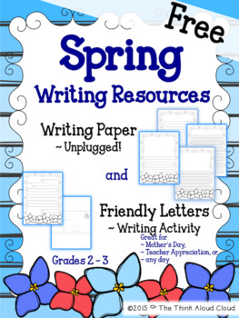 Spring Writing Paper {FREEBIE} ~ UNPLUGGED! & Friendly Letter Writing