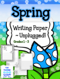 Spring Writing Paper ~ UNPLUGGED!