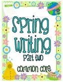 Spring Writing--Part 2--Common Core--K-1-2