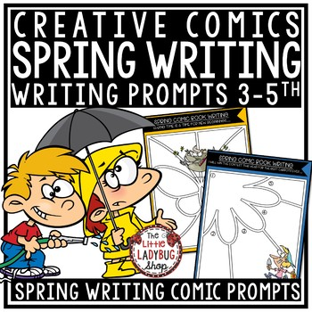 Creative Writing Comics Spring Writing Prompts 4th Grade 5th Grade