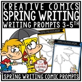 Creative Writing Comics Spring Writing Prompts -4th Grade, 5th Grade, 3rd Grade