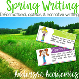 Spring Writing Prompts - Informational, Narrative, & Opinion Writing