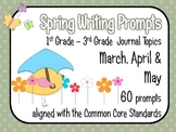 Spring Writing Prompts March, April and May- Common Core