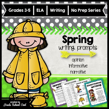 Spring Writing Prompts: Opinion, Informative, Narrative: 3-5