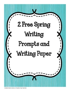 Spring Writing Prompts and Paper Freebie