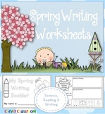 Spring Writing Worksheets Science, Reading and Writing - Distance Learning