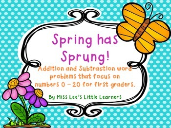 ***FREEBIE*** Spring has Sprung! Addition & Subtraction Word Problems (0-20)