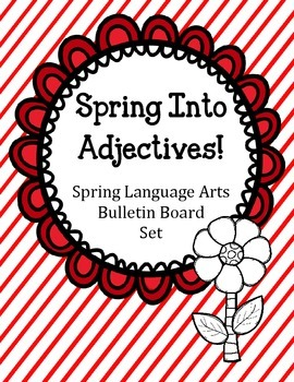 Spring into Adjectives Bulletin Board Set.  Language Arts