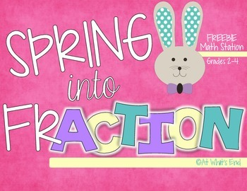 Spring into frACTION {math station, fractions, spring math