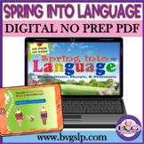 Spring into Language: Prepositions, Plurals, Pronouns NO P