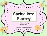 Spring into Poetry! A Primary Poetry Writing Unit