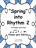 Music Worksheets: Music Math Spring into Rhythm 2 {Flower Pots Edition}