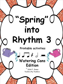 """""""Spring"""" into Rhythm 3 - Watering Cans Edition"""