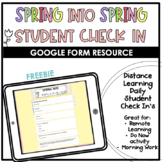 Spring into Spring Student Check In | Google Form Distance