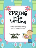 Spring into Writing!  Spring Themed CCSS Writing Pack