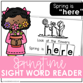 Spring is HERE Sight Word Emergent Reader
