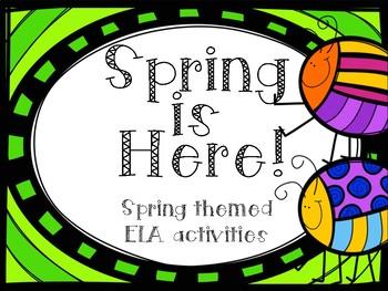 Spring is Here! ELA activities