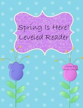 Spring is Here! Leveled Reader