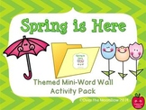 Spring is Here Mini-Word Wall Activity Pack