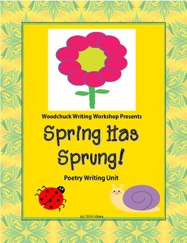 Spring Has Sprung Spring Poetry Writing Unit