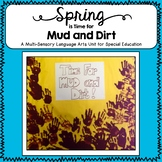 Spring is Time for Mud and Dirt  Reading and Writing for Special Education