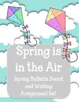Spring is in the Air Bulletin Board and Writing Assignment