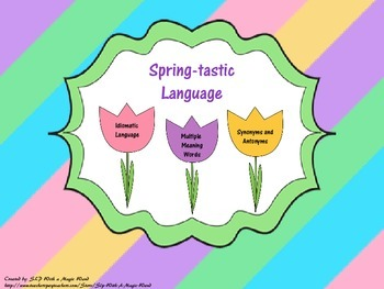 Spring-tastic Language: Idiomatic Language, Multiple Meanings, and Synonyms