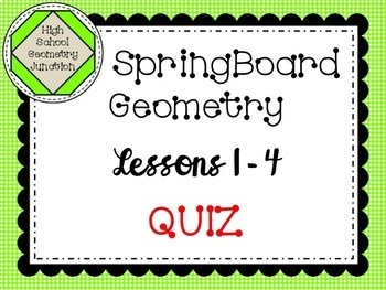 SpringBoard Geometry Lessons 1-4 Quiz