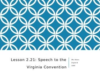 SpringBoard Grade 11 Lesson 2.21: Speech to the Virginia Convention