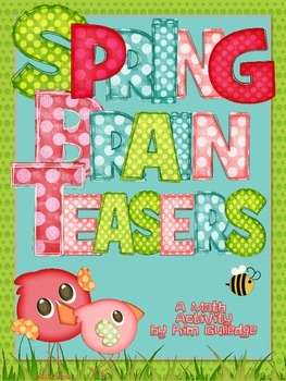 Spring/Easter Math Brain Teasers - 8 Mathematical Practice Standards