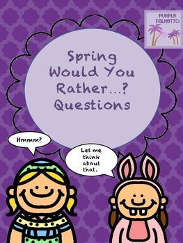 Spring/Easter Would You Rather...? Questions