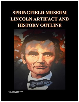 Springfield Illinois Lincoln Museum Field Trip Plan