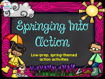 Springing Into Action: Low-prep action activities